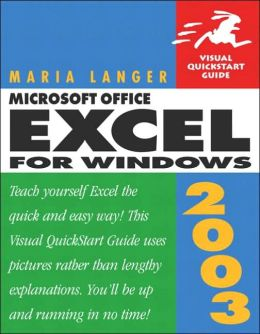 Excel 2003 for Windows: Visual QuickStart Guide