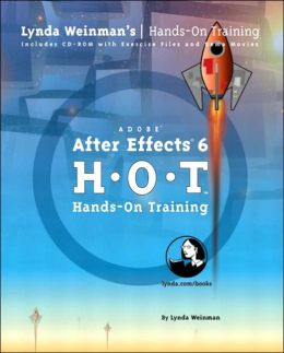 Adobe After Effects 6: H-O-T Hands-On Training