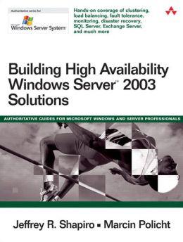 Building High Availability Windows Server 2003 Solutions