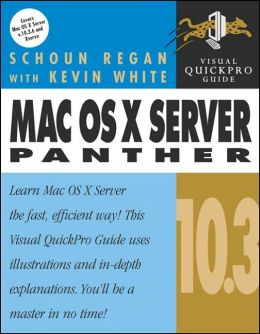 Mac OS X 10.3 Server Panther: Visual QuickPro Guide
