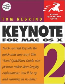 Keynote 2 for Mac OS X: Visual QuickStart Guide
