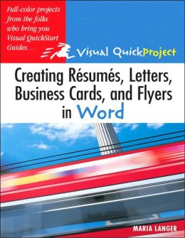Creating Resumes, Letters, Business Cards, and Flyers in Word (Visual QuickProject)
