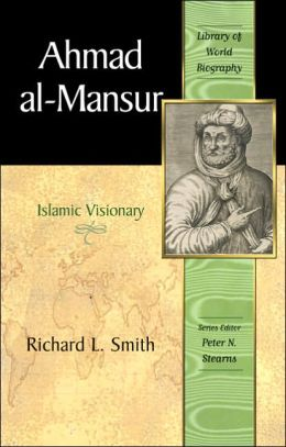 Ahmad Al-Mansur: Islamic Visionary
