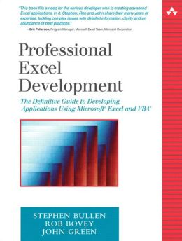 Professional Excel Development: The Defenitive Guide to Developing Applications Using Microsoft Excel and VBA