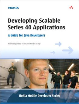 Developing Scalable Series 40 Applications: A Guide for Java Developers (Nokia Mobile Developer Series)