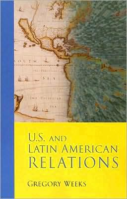 U. S. and Latin American Relations