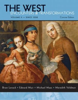 West: Encounters and Transformations Concise, Volume 2