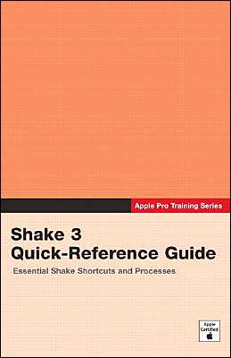 Apple Pro Training Series: Shake 3 Quick-Reference Guide