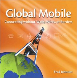Global Mobile: Computing without Walls, without Wires, without Borders
