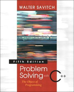 Problem Solving with C++: The Object of Programming, Visual C++ . NET Edition
