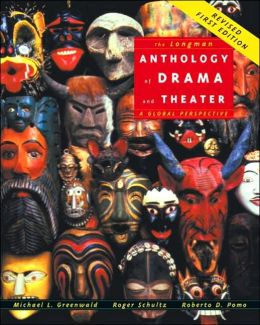 The Longman Anthology of Drama and Theater: A Global Perspective (REPRINT)