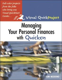 Managing Your Personal Finances with Quicken: Visual QuickProject Guide