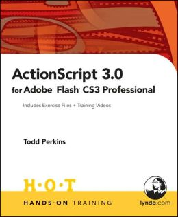 ActionScript 3 in Adobe Flash CS3 Professional Hands-On Training