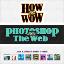 How to Wow: Photoshop for the Web