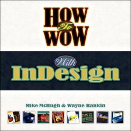 How to Wow: InDesign