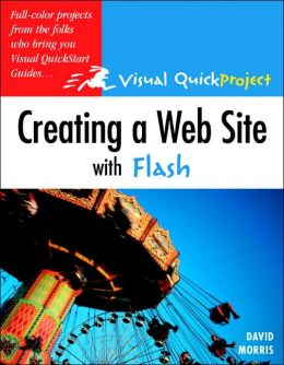 Creating a Website with Flash: Visual QuickProject Guide