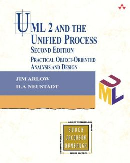 UML 2.0 and the Unified Process: Practical Object-Oriented Analysis and Design