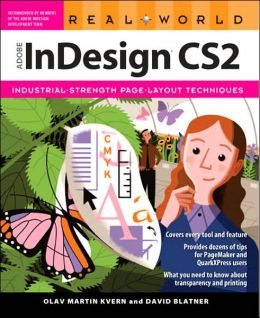 Real World Adobe InDesign CS2: Industrial-Strength Page-Layout Techniques