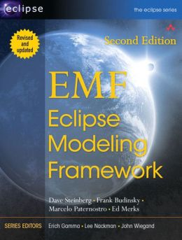 EMF: Eclipse Modeling Framework (The Eclipse Series)