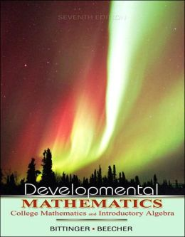 Developmental Mathematics: College Mathematics and Introductory Algebra