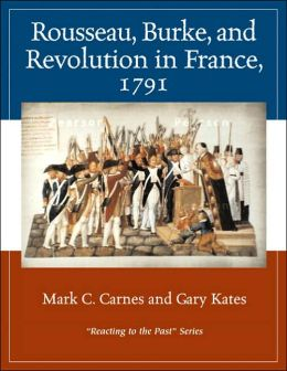 Rousseau, Burke and Revolution in France 1791: Reacting to the Past