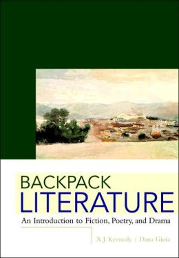 Backpack Literature: An Introduction to Fiction, Poetry, and Drama