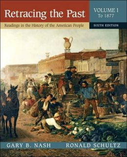 Retracing the Past: Readings in the History of the American People, Volume I (To 1877)