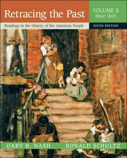 Retracing the Past: Readings in the History of the American People, Volume II (Since 1865)