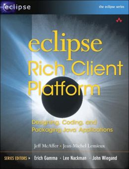 Eclipse Rich Client Platform: Designing, Coding, and Packaging Java Applications (Eclipse Series)