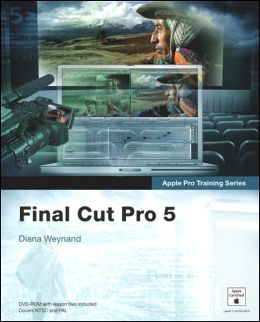 Final Cut Pro 5 (Apple Pro Training Series)