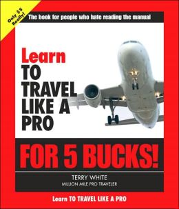 Learn to Travel Like a Pro for 5 Bucks!