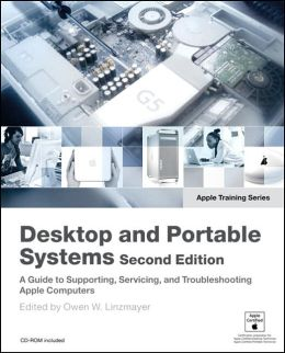 Desktop and Portable Systems: A Guide to Supporting, Servicing, and Troubleshooting Apple Computers (Apple Training Series)