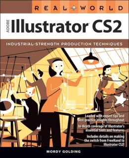 Real World Adobe Illustrator CS2: Industrial-Strength Production Techiques