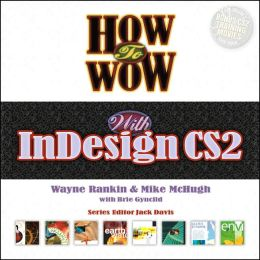 How to Wow with InDesign CS2