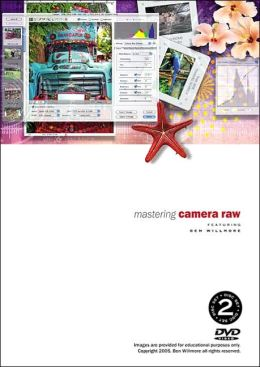 Mastering Camera Raw with Ben Willmore DVD