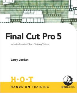 Final Cut Pro 5: Hands-on Training