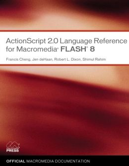 Actionscript 2.0 Language Reference for Macromedia Flash 8