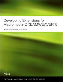 Developing Extensions for Macromedia Dreamweaver 8: Extending Dreamweaver