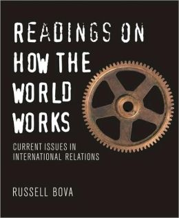 Readings on How the World Works: Current Issues in International Relations