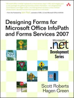 Designing Forms for Microsoft Office InfoPath and Forms Services 2007 (Microsoft .NET Development Series)