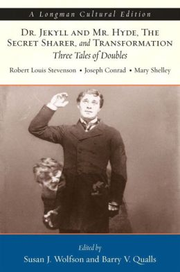 Jekyll and Hyde/The Secret Sharer/ Transformation: Three Tales of Doubles
