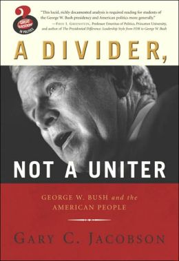 A Divider, Not a Uniter: George W. Bush and the American Public