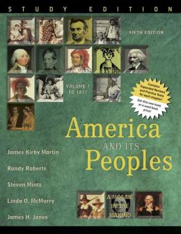 America and Its Peoples: A Mosaic in the Making, Volume I