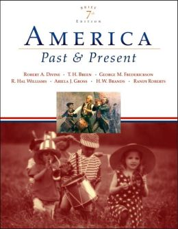 America Past and Present, Brief Edition, Single Volume Edition