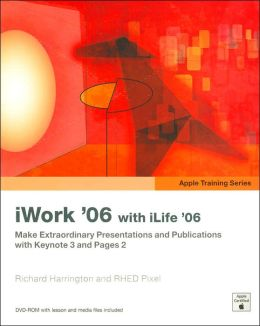 iWork '06 with iLife '06 (Apple Training Series)