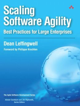 Scaling Software Agility: Best Practices for Large Enterprises (Agile Software Development Series)
