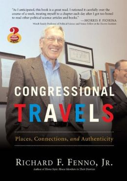 Congressional Travels: Places, Connections, and Authenticity (Great Questions in Politics Series)