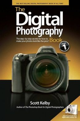The Digital Photography Book, Volume 1: The Step-by-Step Secrets for How to Make Your Photos Look like the Pros