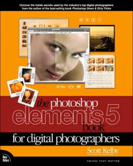 Photoshop Elements 5 Book for Digital Photographers (Voices That Matter Series)