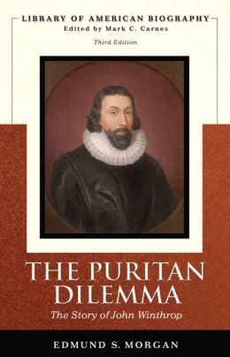 Puritan Dilemma: The Story of John Winthrop (Library of American Biography Series)